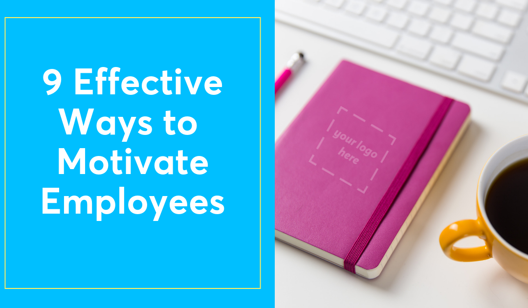 9 Effective Ways to Motivate Employees