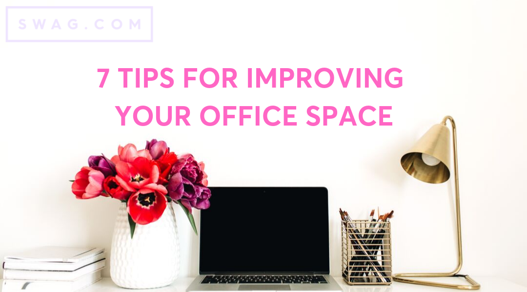 7 Top Tips for Improving Your Office Space