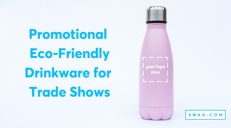 How to Order Promotional Eco-Friendly Drinkware for Trade Shows
