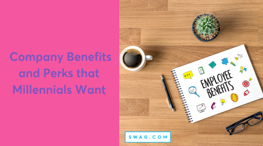 Top Company Benefits and Employee Perks that Millennials Want